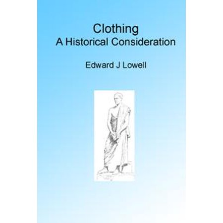 Clothing, A historical Consideration - eBook - Historical Clothing