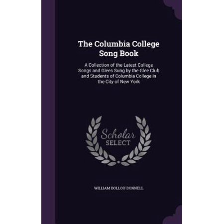 Party City In Columbia Mo (The Columbia College Song Book : A Collection of the Latest College Songs and Glees Sung by the Glee Club and Students of Columbia College in the City of New)