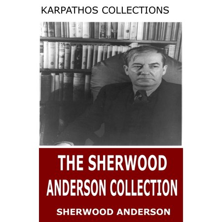 The Sherwood Anderson Collection - eBook