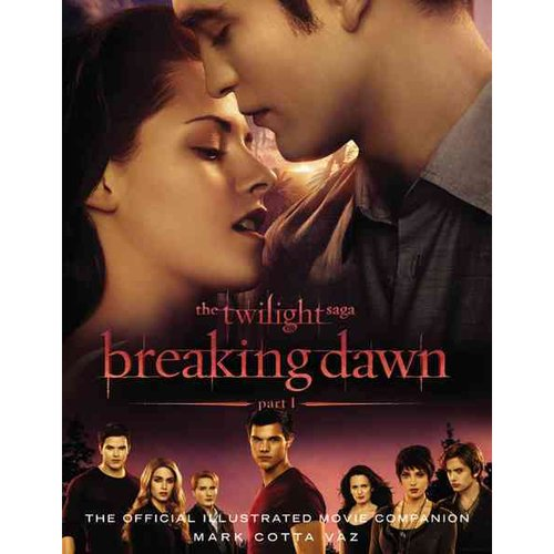 The Twilight Saga Breaking Dawn: The Official Illustrated Movie Companion