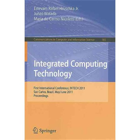 Integrated Computing Technology  First International Conference  Intech 2011  Sao Carlos  Brazil  May 31 June 2  2011  Proceedings