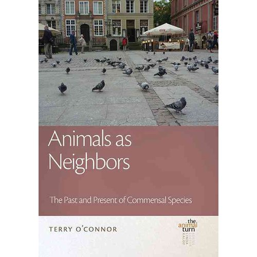 Animals As Neighbors: The Past and Present of Commensal Species