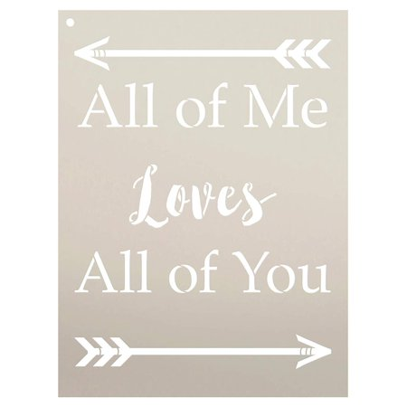 All of Me Loves All of You with Arrows Stencil by StudioR12 | Reusable Mylar Template | Use to Paint Wood Signs - Pallets - Pillows - DIY Love Decor - Select Size (15