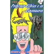 Coleo Professor Elibius e os dinossauros - eBook