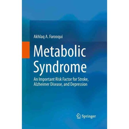 Metabolic Syndrome  An Important Risk Factor For Stroke  Alzheimer Disease  And Depression