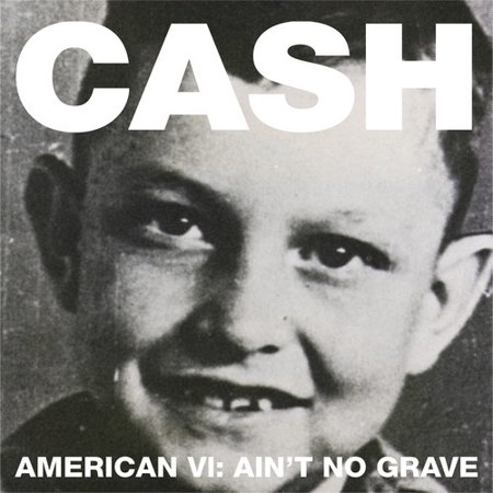 Johnny Cash   American Vi  Aint No Grave  Cd