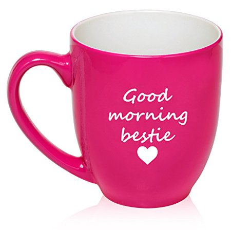 16 oz Large Bistro Mug Ceramic Coffee Tea Glass Cup Good Morning Bestie Best Friend (Hot