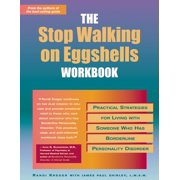 The Stop Walking on Eggshells Workbook : Practical Strategies for Living with Someone Who Has Borderline Personality Disorder