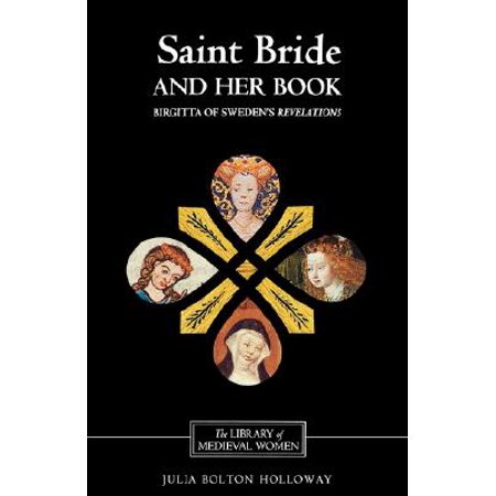 Saint Bride and Her Book : Birgitta of Sweden's (Cooking At Home With Bridget And Julia)