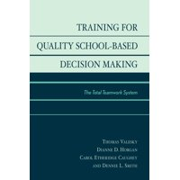 Training for Quality School-Based Decision Making : The Total Teamwork System