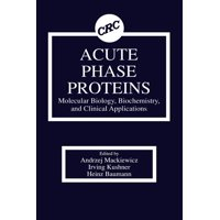 Acute Phase Proteins Molecular Biology, Biochemistry, and Clinical Applications (Hardcover)