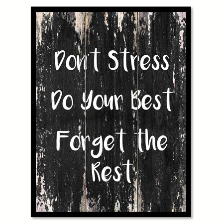 Don't Stress Do Your Best Forget The Rest Motivation Quote Saying Black Canvas Print Picture Frame Home Decor Wall Art Gift Ideas 13