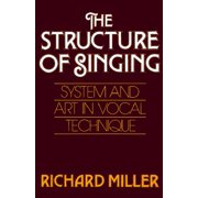 The Structure of Singing: System and Art in Vocal Technique