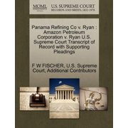 Panama Refining Co V. Ryan : Amazon Petroleum Corporation V. Ryan U.S. Supreme Court Transcript of Record with Supporting Pleadings