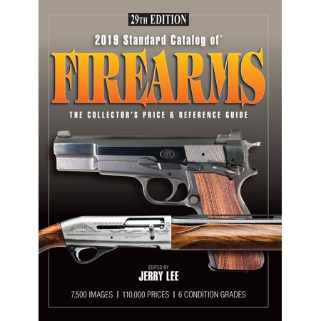 Hardware Price Guide - 2019 Standard Catalog of Firearms: The Collector's Price & Reference Guide 29th Edition (Paperback)