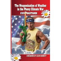 The Weaponization of Weather in the Phony Climate War (Paperback)