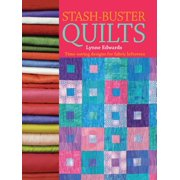 Stash Buster Quilts : 14 Time-Saving Designs to Use Up Fabric Scraps