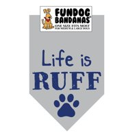 Fun Dog Bandana -Life is Ruff - One Size Fits Most for Medium to Large Dogs, light gray pet scarf