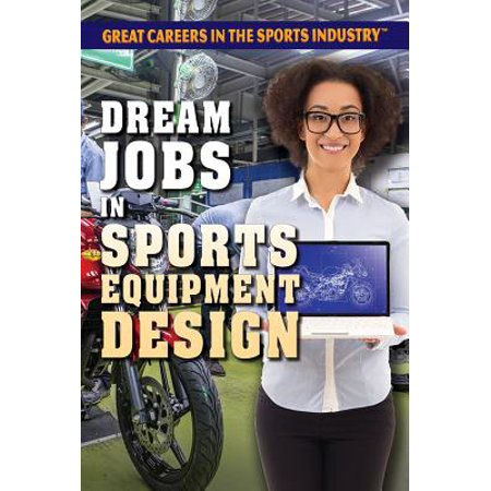 Dream Jobs in Sports Equipment Design Sports equipment design has come a long way since the days of leather football helmets and ice skates with no ankle support. Modern sports equipment is designed to help prevent injuries and give an athlete that extra edge they need to succeed and even play better than before. Readers with an eye for design and a love of sports will find in this volume an extensive guide to building a career in sports equipment design, including some first-person insight from those working in the field.