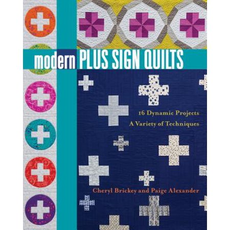 Modern Plus Sign Quilts : 16 Dynamic Projects, a Variety of (Dynamic Plush)