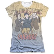 The Three Stooges Why I Oughta Juniors Sublimation Shirt