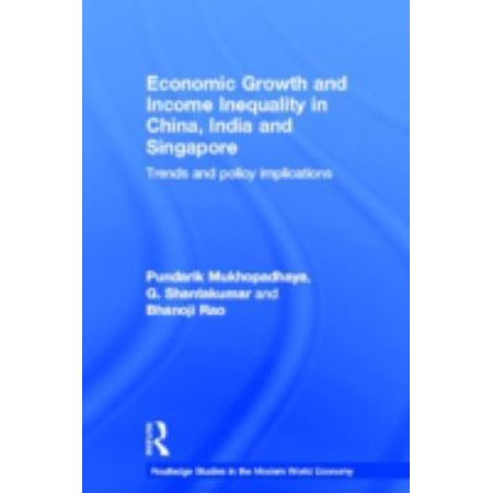 Economic Growth And Income Inequality In China  India And Singapore  Trends And Policy Implications