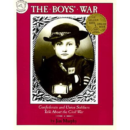 The Boys' War: Confederate and Union Soldiers Talk about the Civil War
