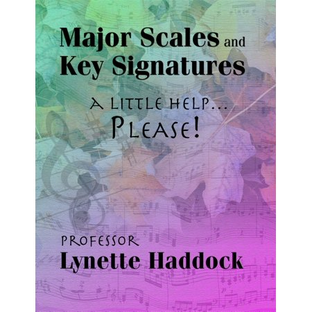 Chords Key Signatures - Major Scales and Key Signatures A Little Help…Please! - eBook