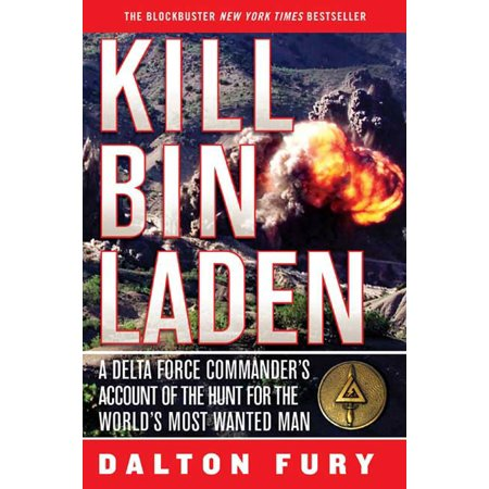 Kill Bin Laden : A Delta Force Commander's Account of the Hunt for the World's Most Wanted