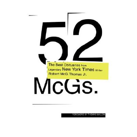 52 McGs. : The Best Obituaries from Legendary New York Times Reporter Robert McG. Thomas