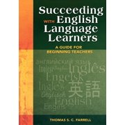 Succeeding with English Language Learners: A Guide for Beginning Teachers (Paperback)