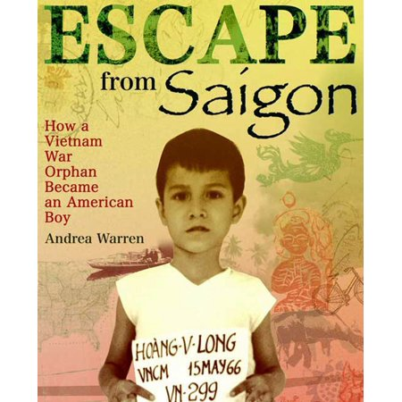 Escape from Saigon : How a Vietnam War Orphan Became an American Boy](Escape Halloween Party Vietnam)