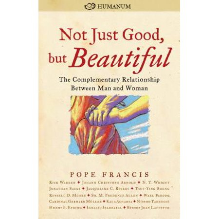 Not Just Good, But Beautiful : The Complementary Relationship Between Man and