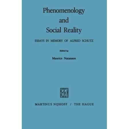 Thesis Statement In Essay Phenomenology And Social Reality  Essays In Memory Of Alfred Schutz My English Essay also Help Writing Essay Paper Phenomenology And Social Reality  Essays In Memory Of Alfred Schutz  Sample Essay Proposal