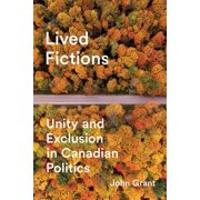 Lived Fictions : Unity and Exclusion in Canadian Politics
