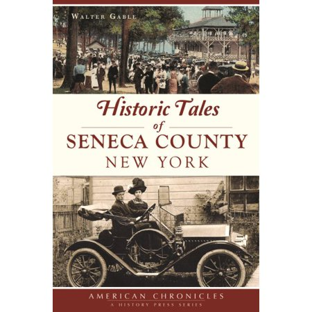 Historic Tales Of Seneca County  New York