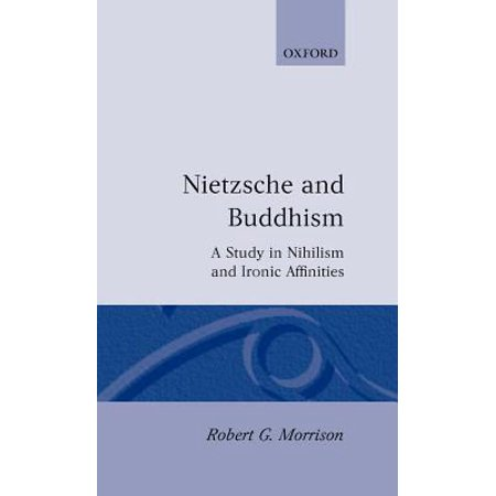 Nietzsche And Buddhism  A Study In Nihilism And Ironic Affinities
