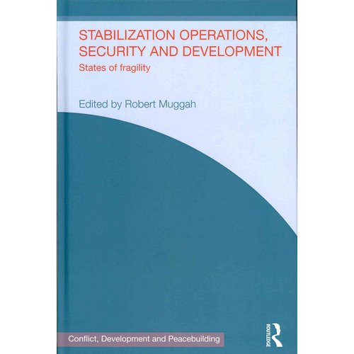 Stabilization Operations, Security and Development: States of Fragility