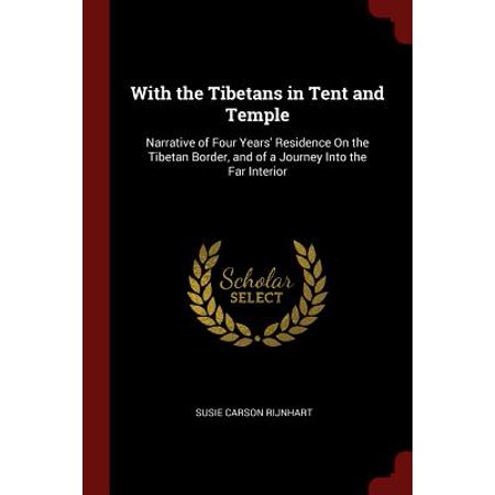 With the Tibetans in Tent and Temple : Narrative of Four Years