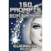 150 Prompts For Scifi Writers - eBook