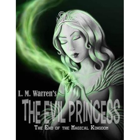 The End of the Magical Kingdom: The Evil Princess -