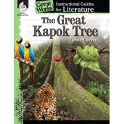The Great Kapok Tree: An Instructional Guide for Literature : An Instructional Guide for Literature