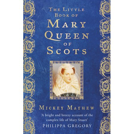 The Little Book Of Mary Queen Of Scots