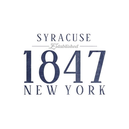 Syracuse, New York - Established Date (Blue) Print Wall Art By Lantern Press](Party City Syracuse New York)
