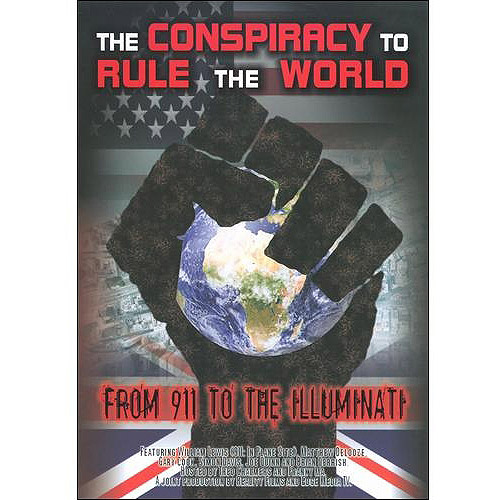Conspiracy To Rule The World: From 911 To The Illuminati