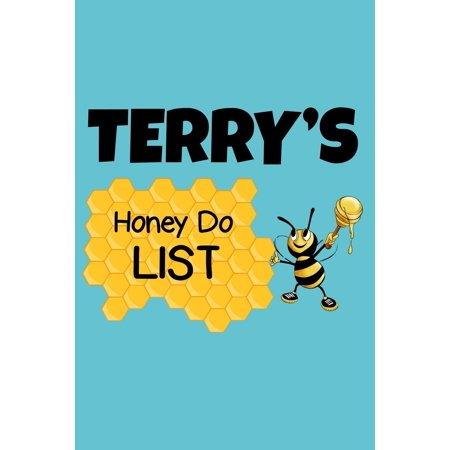 Terry's Honey Do List : Personalized Honey-Do Notebook for Men Named Terry - Cute Lined Note Book Pad - Novelty Notepad with Lines - Bee & Honey To Do List Journal for Men, Husband, Boyfriend, Newlywed or Dad for Birthday or Father's Day Gift - Size 6x9 ()