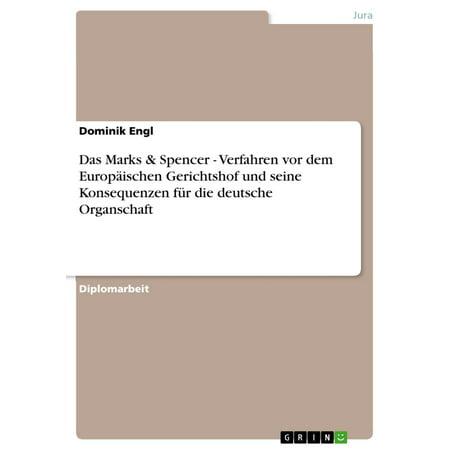 Das Marks & Spencer - Verfahren vor dem Europäischen Gerichtshof und seine Konsequenzen für die deutsche Organschaft - (Marks And Spencer Usa Store)