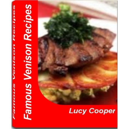 Famous Venison Recipes - eBook (Best Venison Sausage Recipe)