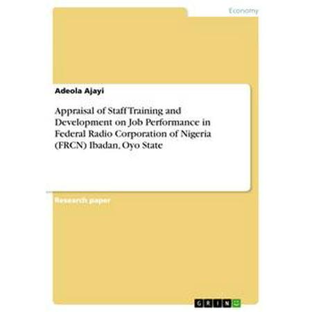 Appraisal of Staff Training and Development on Job Performance in Federal Radio Corporation of Nigeria (FRCN) Ibadan, Oyo State - eBook - City Of Federal Way Jobs
