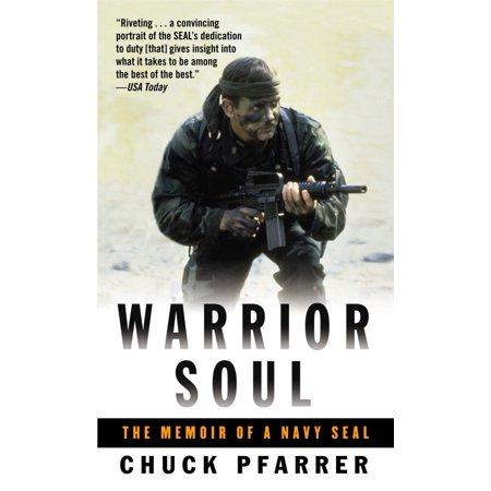 Warrior Soul : The Memoir of a Navy Seal